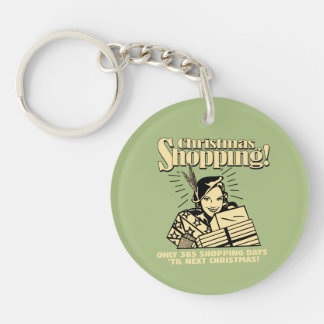 Only 365 Shopping Days 'Til Next Christmas Keychain