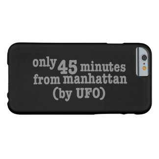 Only 45 Minutes from Manhattan Barely There iPhone 6 Case