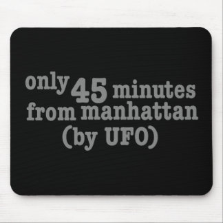 Only 45 Minutes from Manhattan Mouse Pad