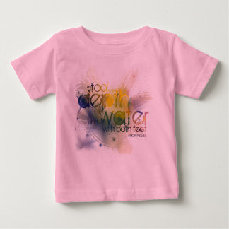 only a fool tests the depth of the water with ... baby T-Shirt