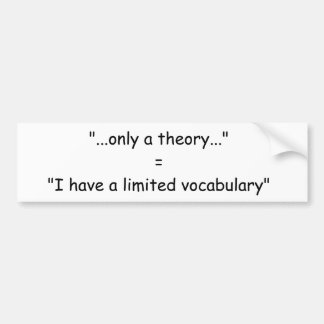 only a theory bumper sticker