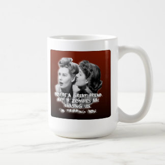 Only a True Friend Would Understand Coffee Mug