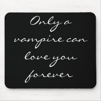 Only a Vampire... mousepad