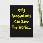 Only Accountants Save World Inspiring Pun Birthday Card