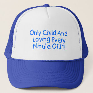 Only And Loving Every Minute Of It Trucker Hat