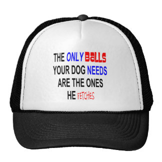 ONLY BALLS NEEDED FETCHED FUNNY.png Trucker Hat