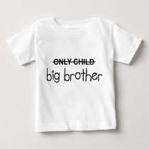 Only Big Brother Baby T-Shirt