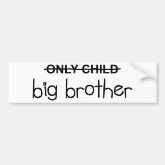Only Big Brother Car Bumper Sticker