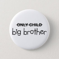 Only Big Brother Pinback Button