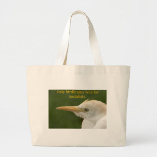 Only Birdbrains Vote for Socialists! Tote Bags