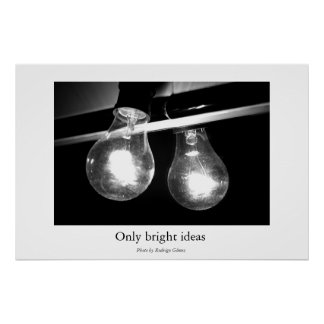 Only bright ideas poster