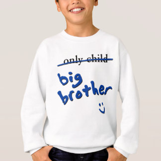 Only Child / Big Brother Sweatshirt