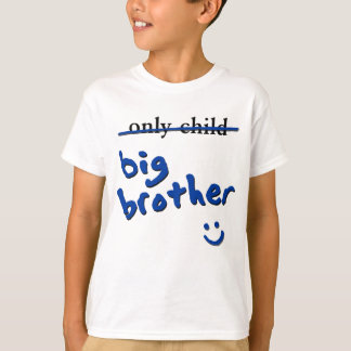Only Child / Big Brother T-Shirt