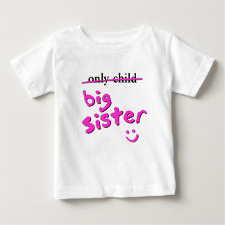 Only Child / Big Sister Baby T-Shirt