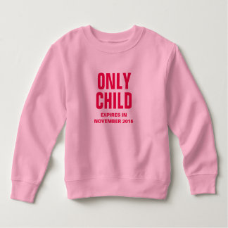 Only Child Expires in November 2016 - Customizable T Shirt