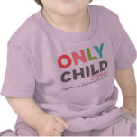 ONLY CHILD Status Expiring [Your Date Here] Shirts