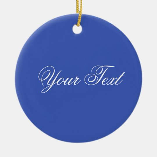 ONLY COLOR / blue + your text Ceramic Ornament