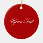 ONLY COLOR / red + your text Double-Sided Ceramic Round Christmas Ornament