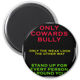 ONLY COWARDS BULLY2 MAGNET