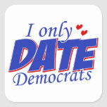 Only date Democrats Square Sticker