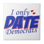 Only date Democrats Tile