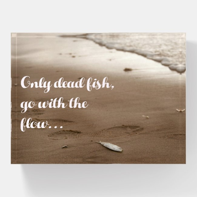 Only dead fish go with the flow - Funny Quote