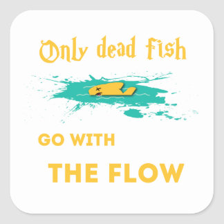 Only Dead Fish Square Sticker