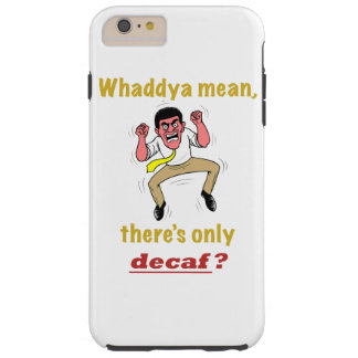 Only Decaf Tough iPhone 6 Plus Case
