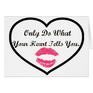 Only Do What Your Heart Tells You Card