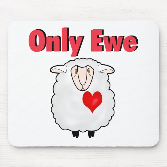 Only Ewe Mouse Pad