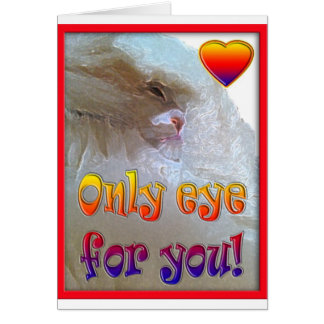 Only eye (s) for you.  Cat Card