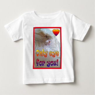 Only eye (s) for you.  Cat T-shirt