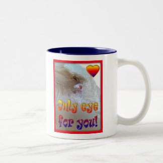 Only eye (s) for you.  Cat Two-Tone Coffee Mug