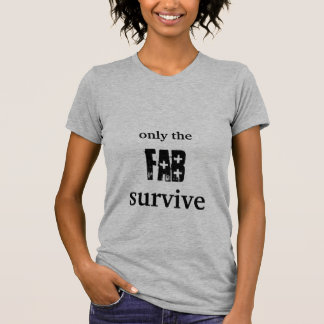 Only Fab Survive T-Shirt
