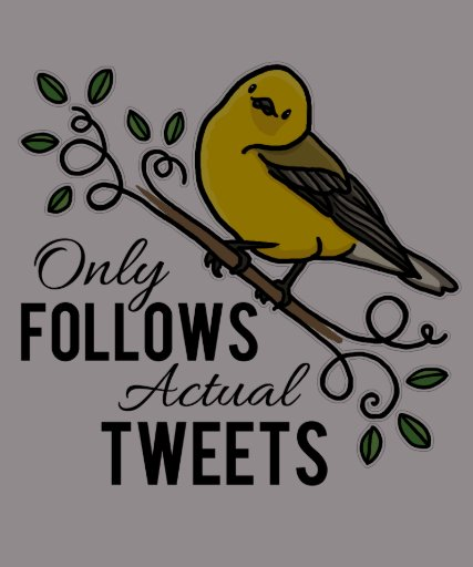 Only Follows Actual Tweets Tshirts