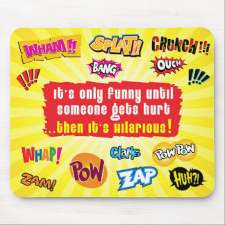 Only funny until someone gets hurt mousepad