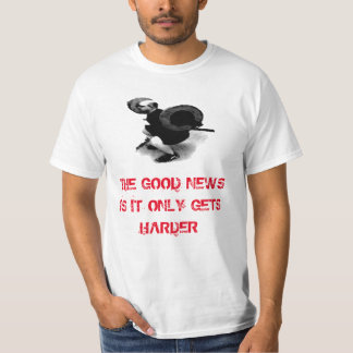Only Gets Harder T-Shirt