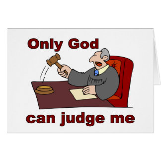 Only God can judge me Christian saying Card