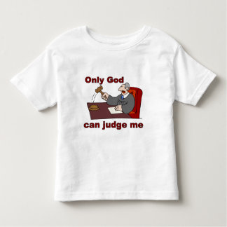 Only God can judge me Christian saying Toddler T-shirt