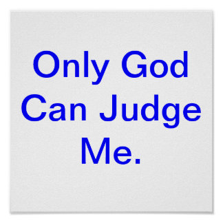 only god Can Judge Me Poster