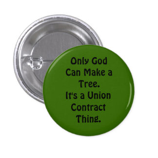 Only God Can Make A Tree 1 Inch Round Button