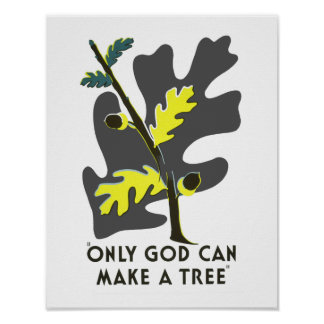 Only God Can Make A Tree Print