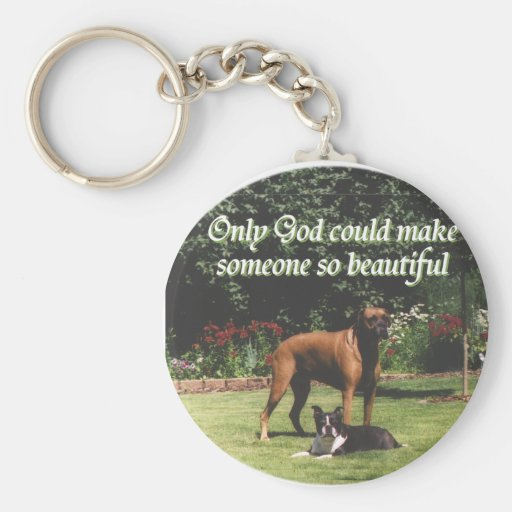 Only God could make someone so beautiful Keychain