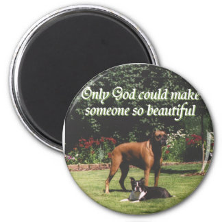 Only God could make someone so beautiful Magnet