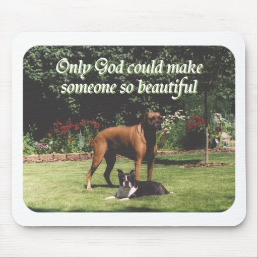 Only God could make someone so beautiful Mouse Pad
