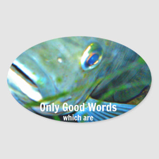Only good words oval sticker
