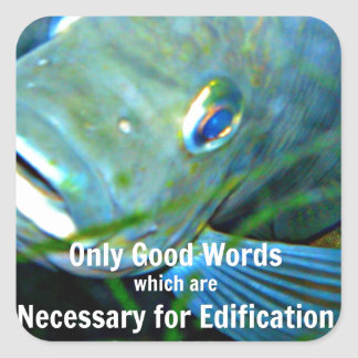 Only good words square sticker