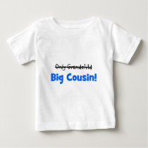 Only Grandchild -> BIG COUSIN! Baby T-Shirt