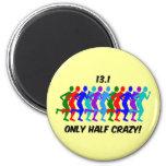 only half crazy magnet