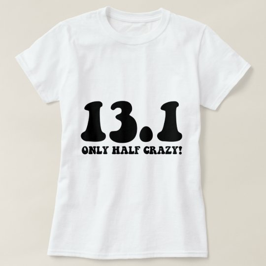 only half crazy T-Shirt
